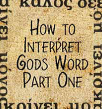 How to Interpret Gods Word Part One
