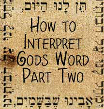 How to Interpret Gods Word Part Two
